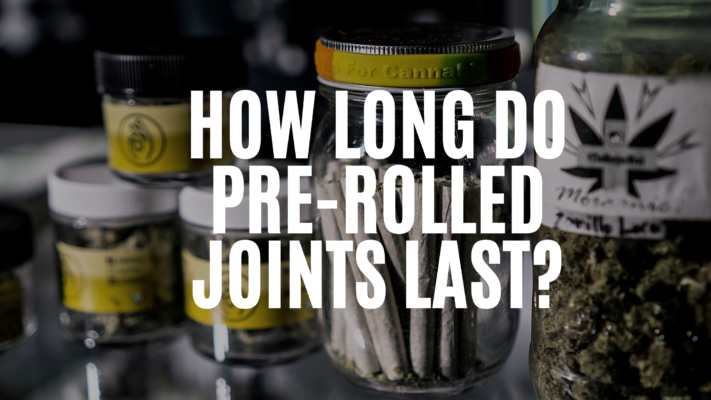 how-long-do-pre-rolled-joints-last